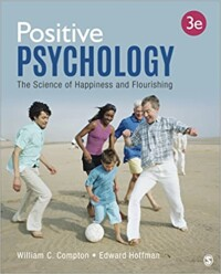 Positive Psychology: The Science of Happiness and Flourishing 3rd Edition