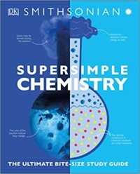 SuperSimple Chemistry: The Ultimate Bitesize Study Guide