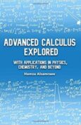 Advanced Calculus Explored With Applications in Physics, Chemistry, and Beyond
