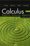 Calculus Graphical, Numerical, Algebraic 4th Edition