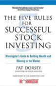 The Five Rules for Successful Stock Investing Morningstars Guide to Building Wealth