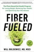 Fiber Fueled The Plant-Based Gut Health Program for Losing Weight
