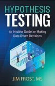 Hypothesis Testing An Intuitive Guide for Making Data Driven Decisions
