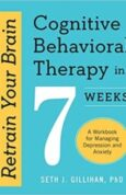 Retrain Your Brain (Cognitive Behavioral Therapy in 7 Weeks