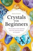 Crystals for Beginners The Guide to Get Started with the Healing Power of Crystals