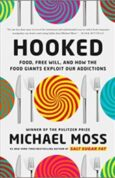 Hooked Food, Free Will, and How the Food Giants Exploit Our Addictions