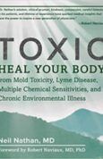Toxic Heal Your Body from Mold Toxicity, Lyme Disease