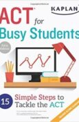 ACT for Busy Students 15 Simple Steps to Tackle the ACT