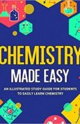 Chemistry Made Easy An Illustrated Study Guide For Students To Easily Learn Chemistry