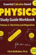 Essential Calculus-based Physics Study Guide Workbook Electricity and Magnetism