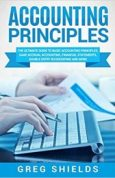 Accounting Principles The Ultimate Guide to Basic Accounting Principles, GAAP,