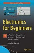 Electronics for Beginners A Practical Introduction to Schematics, Circuits, and Microcontrollers