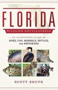 Florida Wildlife Encyclopedia An Illustrated Guide to Birds, Fish, Mammals, Reptiles, and Amphibians