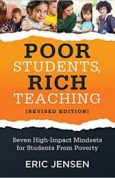 Poor Students, Rich Teaching Seven High-Impact Mindsets for Students From Poverty