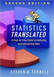 Statistics Translated, Second Edition: A Step-by-Step Guide to Analyzing and Interpreting Data Second Edition