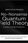 No-Nonsense Quantum Field Theory A Student-Friendly Introduction