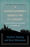 A Hunter-Gatherers Guide to the 21st Century