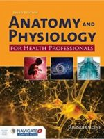 Anatomy and Physiology for Health Professionals 3rd Edition