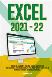 Excel: Discover All The Secrets To Become An Excel Master in Less Than 30 Minutes a Day