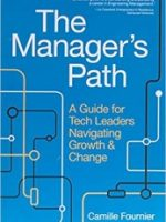 The Managers Path A Guide for Tech Leaders Navigating Growth and Change